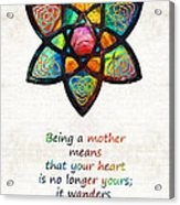 Mother Mom Art - Wandering Heart - By Sharon Cummings Acrylic Print