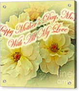 Mother's Day Card - Yellow Roses Acrylic Print
