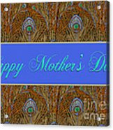 Mothers' Day With Peacock Feathers Acrylic Print