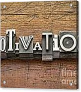 Motivation Word In Metal Type Acrylic Print