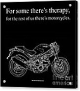 Motorcycle Quote 1 - Ducati Monster Acrylic Print
