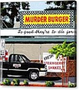 Murder Burger Acrylic Print