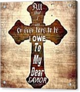 My Dear Savior Acrylic Print