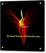 My Heart Burns With Love For You Acrylic Print