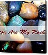 My Rock Acrylic Print