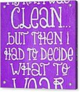 My Room Was Clean Purple Acrylic Print