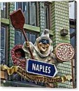 Naples Pizzeria Signage Downtown Disneyland Acrylic Print