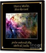 Nasa Ll Ori And The Orion Nebula Stars Of Heaven Bless The Lord Acrylic Print
