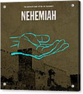 Nehemiah Books Of The Bible Series Old Testament Minimal Poster Art Number 16 Acrylic Print by Design Turnpike