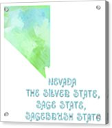 Nevada - The Silver State - Sage State - Sagebrush State - Map - State Phrase - Geology Acrylic Print by Andee Design