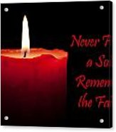 Never Forget A Soul Remember The Fallen Acrylic Print