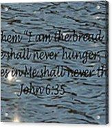 Never Thirst   John 6 35 Acrylic Print