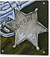 New Sheriff  In Town  Acrylic Print
