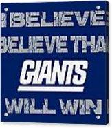 New York Giants I Believe Acrylic Print