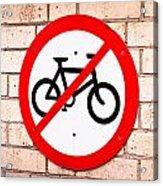 No Cycling Acrylic Print