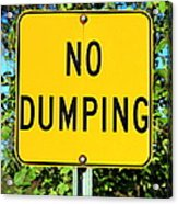 No Dumping Sign Acrylic Print