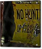 No Hunting Acrylic Print