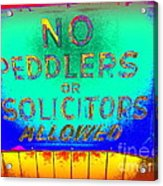 No Peddlers Or Solicitors Acrylic Print