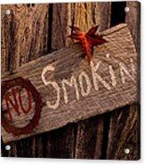No Smokin Acrylic Print