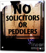 No Solicitors Or Peddlers Acrylic Print