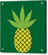 No264 My Pineapple Express Minimal Movie Poster Acrylic Print