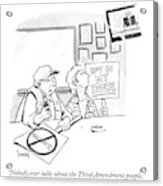 Nobody Ever Talks About The Third Amendment People Acrylic Print