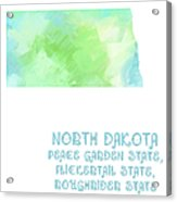 North Dakota - Peace Garden State - Flickertail State -  Roughrider - Map - State Phrase - Geology Acrylic Print