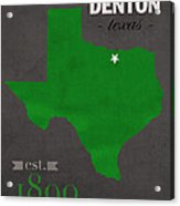 North Texas University Mean Green Denton College Town State Map Poster Series No 078 Acrylic Print