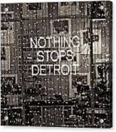 Nothing Stops Detroit  Acrylic Print