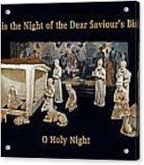 O Holy Night... It Is The Night Of The Dear Saviour's Birth  Acrylic Print