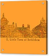 O Little Town Of Bethlehem Acrylic Print