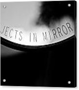 Objects In Mirror 2 Acrylic Print