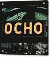 Ocho San Antonio Restaurant Entrance Marquee Sign Cutout Digital Art Acrylic Print