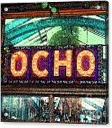 Ocho San Antonio Restaurant Entrance Marquee Sign Fresco Digital Art Acrylic Print
