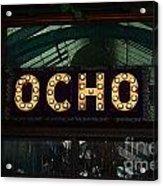 Ocho San Antonio Restaurant Entrance Marquee Sign Poster Edges Digital Art Acrylic Print