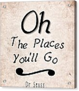 Oh The Places You'll Go Acrylic Print