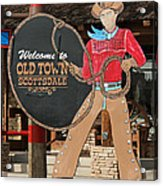 Old Town Scottsdale Cowboy Sign Acrylic Print