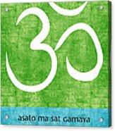 Om Asato Ma Sadgamaya Acrylic Print by Linda Woods