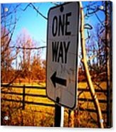 One Way Acrylic Print