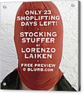 Only 23 Shoplifting Days Left Acrylic Print