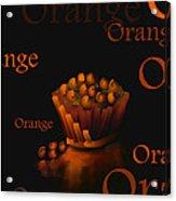 Orange - Fruit And Veggie Series -  #23  Acrylic Print