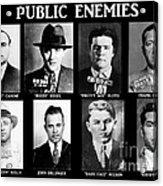 Original Gangsters - Public Enemies Acrylic Print