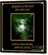 Orion Nebula All Powers Of The Lord  Bless The Lord Praise And Exalt Him Above All Forever  Acrylic Print