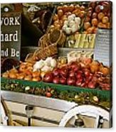 Work Hard And Be - Country Onion Cart Acrylic Print