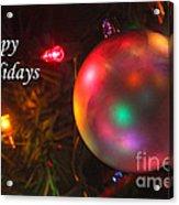 Ornaments-1942-happyholidays Acrylic Print