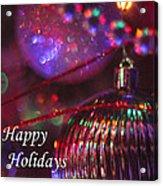 Ornaments-2054-happyholidays Acrylic Print
