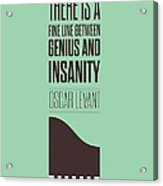 Oscar Levant Inspirational Typography Quotes Poster Acrylic Print
