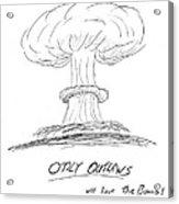 Outlaw The Bomb Acrylic Print