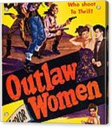 Outlaw Women, Top Left Center Marie Acrylic Print
