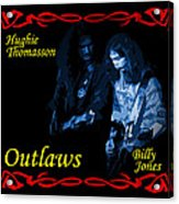 Outlaws Billy Jones And Hughie Thomasson Acrylic Print